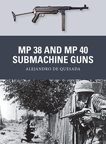 MP 38 and MP 40 Submachine Guns: De Quesada, Alejandro