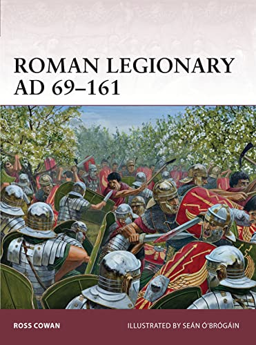 9781780965871: Roman Legionary AD 69–161: 166 (Warrior)