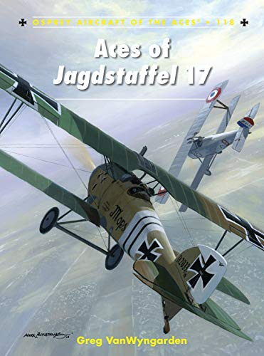 9781780967189: Aces of Jagdstaffel 17 (Aircraft of the Aces)