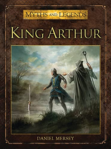 9781780967233: King Arthur (Myths and Legends)