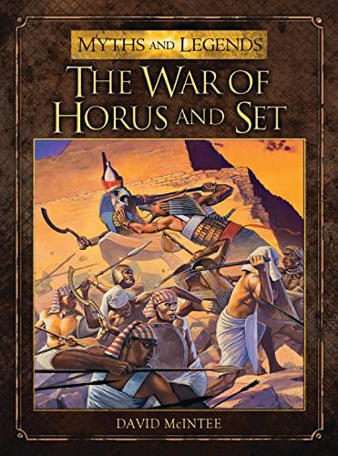 The War of Horus and Set (Myths and Legends): McIntee, David