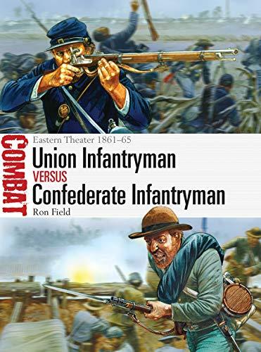 9781780969275: Union Infantryman Versus Confederate Infantryman: Eastern Theater 1861-65 (Combat)
