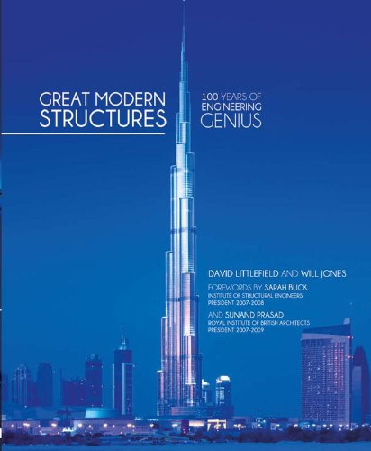 9781780970011: Great Modern Structures: 100 Years of Engineering Genius