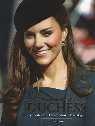 9781780970677: A Year in the Life of a Duchess: Kate Middleton's First Year as the Duchess of Cambridge