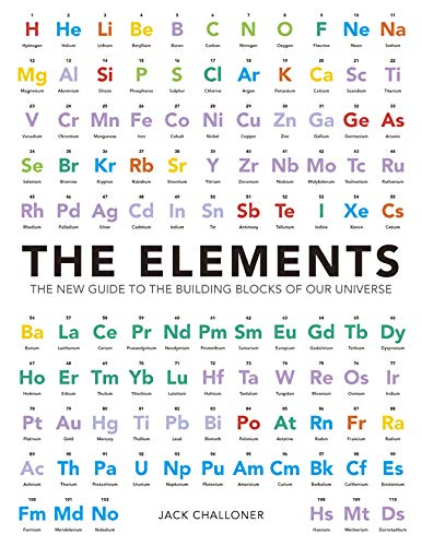 9781780971254: The Elements: The New Guide to the Building Blocks of Our Universe