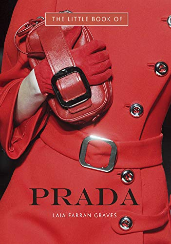 The Little Book of Prada 9781780971322 Prada--the word conjures a whole way of life, stylish and sophisticated. Documenting the history of this family brand and presenting Miu