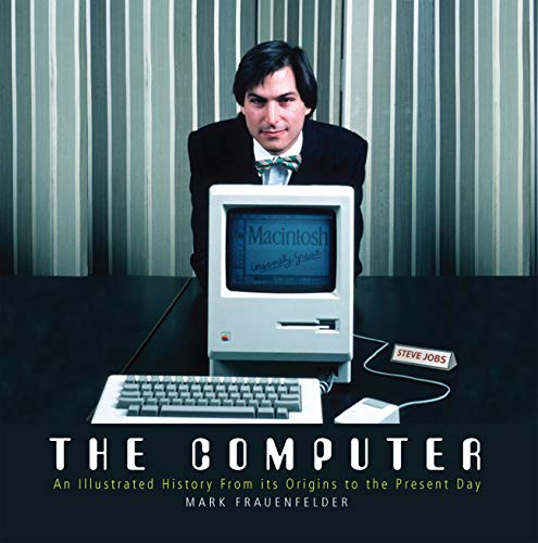 9781780971841: The Computer: An Illustrated History from Its Origins to the Present Day
