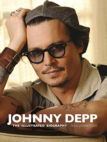9781780972480: Johnny Depp: The Illustrated Biography
