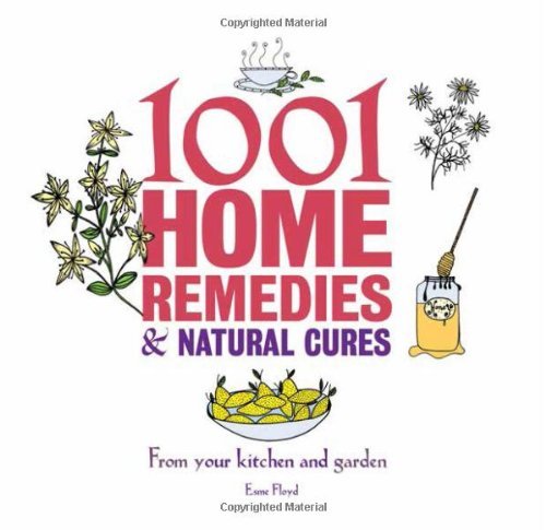9781780972534: 1001 Home Remedies and Natural Cures: From Your Kitchen and Garden
