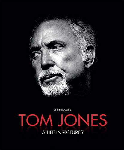 9781780972572: Tom Jones: A Life in Pictures
