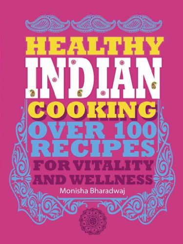 9781780972633: Healthy Indian Cooking: Over 100 Recipes for Vitality and Wellness