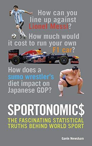 9781780972657: Sportonomic$: The Fascinating Statistical Truths Behind World Sport