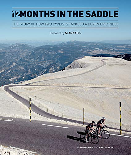 9781780972947: 12 Months in the Saddle: The Story of How Two Cyclists Tackled a Dozen Epic Rides