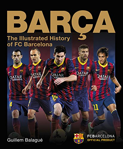 9781780973692: Barca, The Official Illustrated History: The Official Illustrated History of FC Barcelona