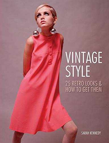 9781780973845: Vintage Style: Iconic Fashion Looks and How to Get Them