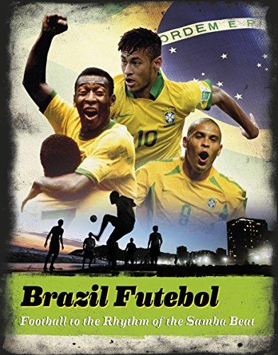 9781780973999: Brazil Futebol: Football to the Rhythm of the Samba Beat