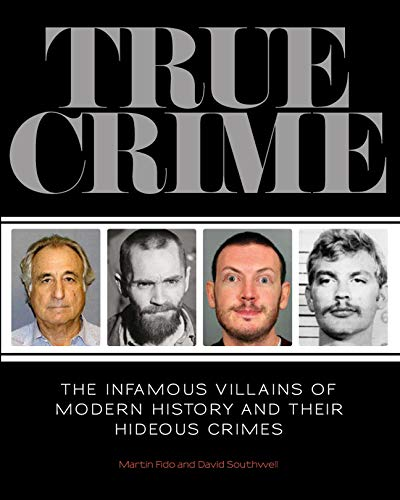 9781780974101: True Crime: The Infamous Villains of Modern History and Their Horrendous Crimes