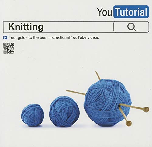 9781780974200: YouTutorial: Knitting: Your Guide to the Best Instructional YouTube Videos