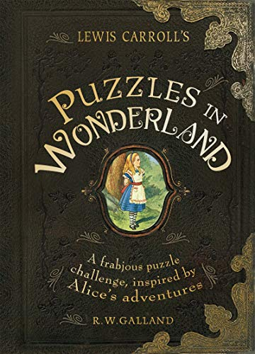 9781780974408: Lewis Carroll's Puzzles in Wonderland: A Frabjous Puzzle Challenge, Inspired by Alice's Adventures
