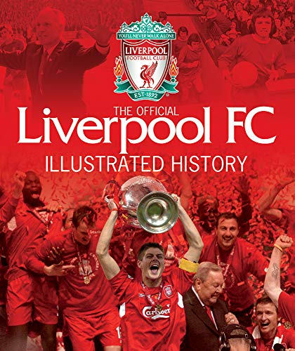 9781780974835: Liverpool FC Official Illustrated History