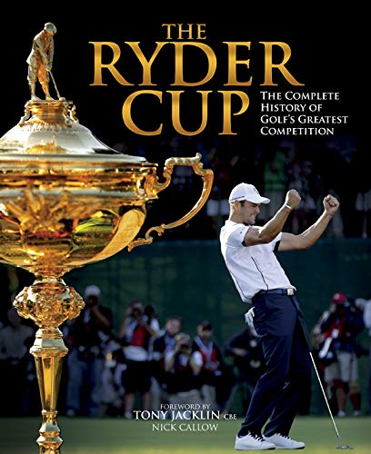 9781780974842: The Ryder Cup: The Complete History of Golf's Greatest Competition