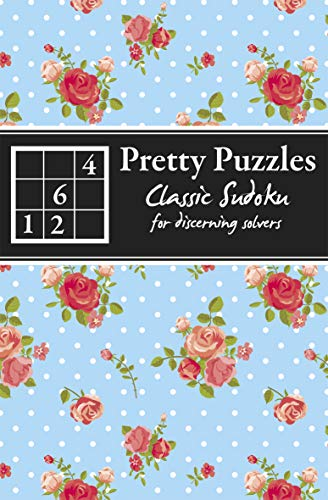 9781780974859: Pretty Puzzles: Classic Sudoku: For Discerning Solvers