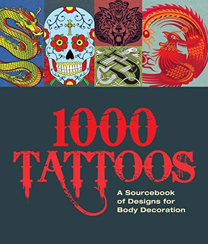 9781780974996: 1000 Tattoos: A Sourcebook of Designs for Body Decoration