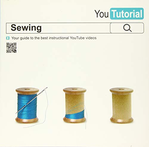 9781780975115: YouTutorial: Sewing: Your Guide to the Best Instructional YouTube Videos