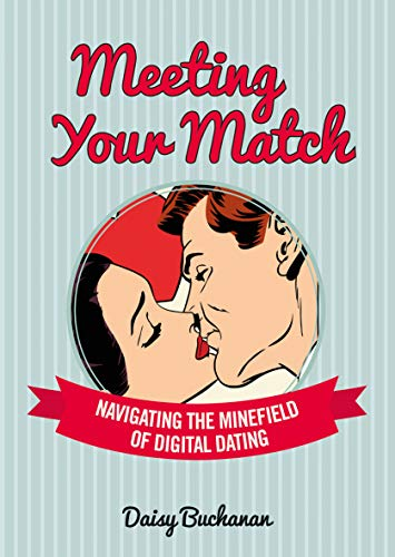 9781780975368: Meeting Your Match: Navigating the Minefield of Online Dating