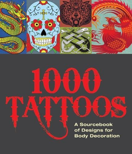 9781780975436: The 1000 Tattoo Sourcebook: Designs for Body Decoration