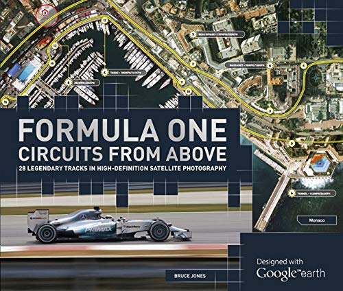 9781780975481: Formula One Circuits from Above: 28 Legendary Tracks in High-Definition Satellite Photography