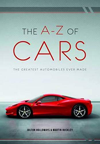 9781780975573: The A-Z of Cars: The Greatest Automobiles Ever Made