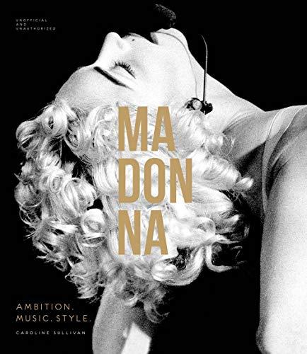 Madonna: Ambition. Music. Style.: Sullivan, Caroline