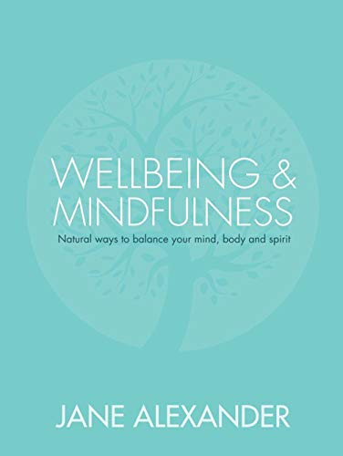 9781780976204: Wellbeing & Mindfulness: Natural Ways to Balance Your Mind, Body and Spirit