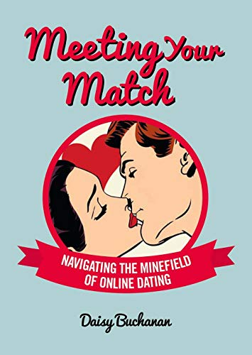 9781780976211: Meeting Your Match: Navigating the Minefield of Online Dating