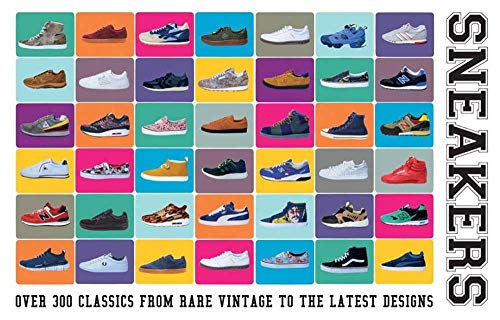 9781780976228: Sneakers: Over 300 Classics from Rare Vintage to the Latest Designs