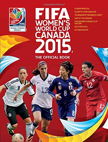 9781780976365: FIFA Women's World Cup Canada 2015™: The Official Book