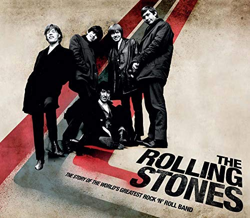 The Rolling Stones: The Story of the World's Greatest Rock 'n' Roll Band: Crouch, ...