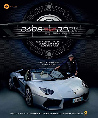 9781780976617: Cars that Rock with Brian Johnson: Burn Rubber with Brian in the Most Iconic Cars Ever Built
