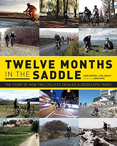 9781780976884: Twelve Months in the Saddle: The Story of How Two Cyclists Tackled a Dozen Epic Rides