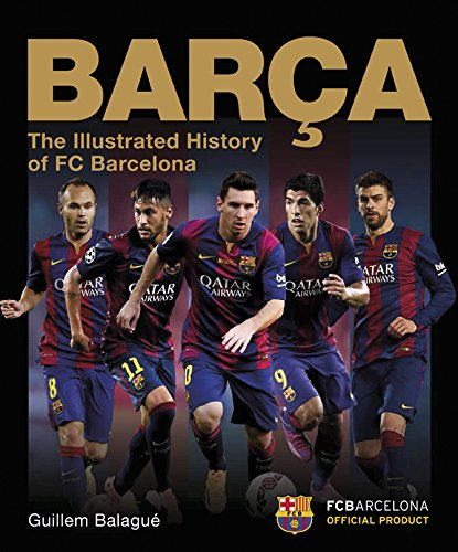 Barca, the Official Illustrated History of FC Barcelona: Balague, Guillem