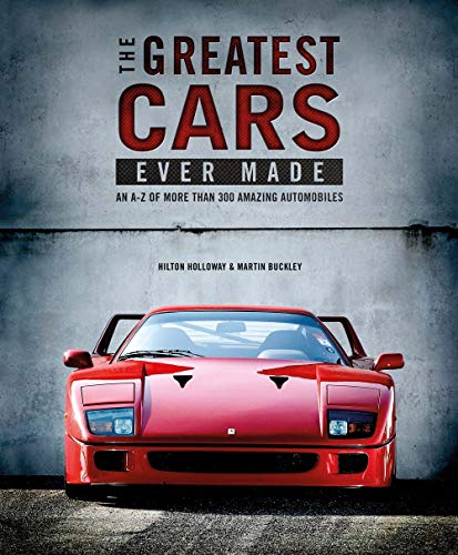 9781780977454: The Greatest Cars Ever Made: An A-Z of More Than 300 Amazing Automobiles