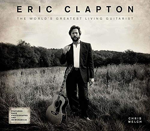 9781780977621: Eric Clapton: The World's Greatest Living Guitarist
