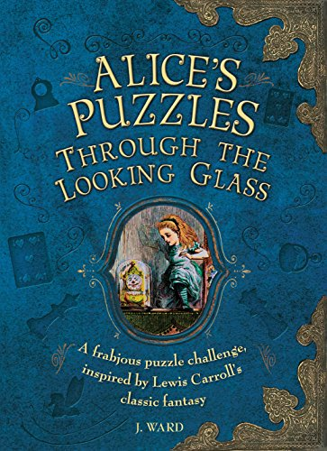9781780978093: Alice's Puzzles: Through the Looking Glass: A Frabjous Puzzle Challenge Inspired by Lewis Carroll's Classic Fantasy