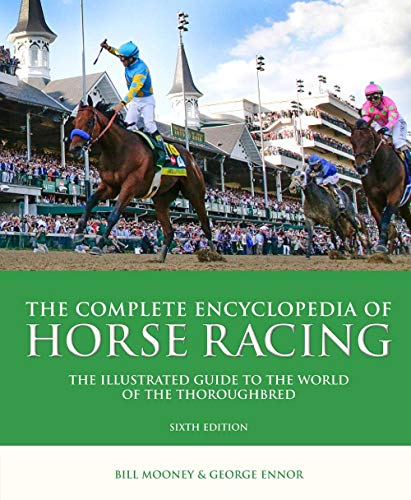 9781780978215: The Complete Encyclopedia of Horse Racing: The Illustrated Guide to the World of the Thoroughbred