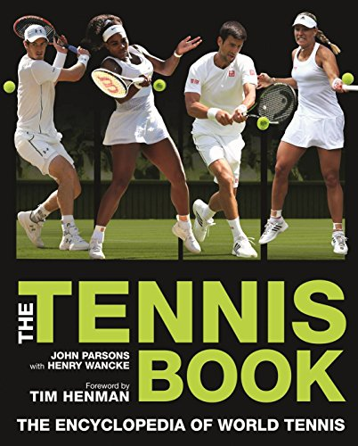 9781780978383: The Tennis Book: A Comprehensive Illustrated Guide to World Tennis