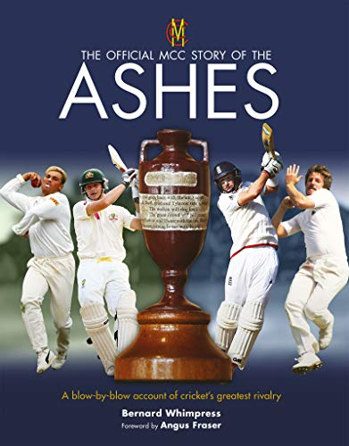 9781780979724: Official MCC Story of the Ashes: A Blow-by-Blow Account of Cricket's Greatest Rivalry