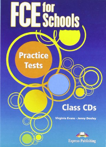FCE for Schools Practice Tests: AUDIO CD'S (SET OF 3) (INTERNATIONAL) (178098894X) by Evans, Virginia; Dooley, Jenny
