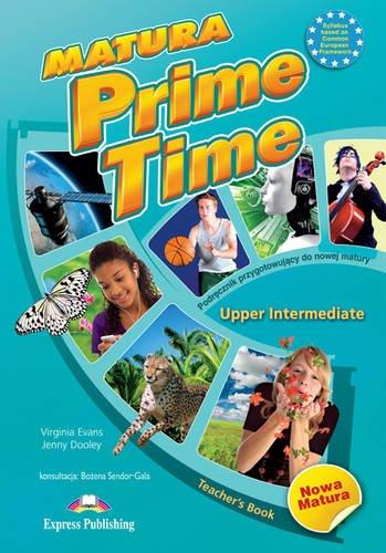9781780989686: Matura Prime Time Upper Intermediate: Teacher's Book (POLAND)