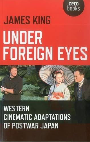 Under Foreign Eyes: Western Cinematic Adaptations of Postwar Japan: King, James